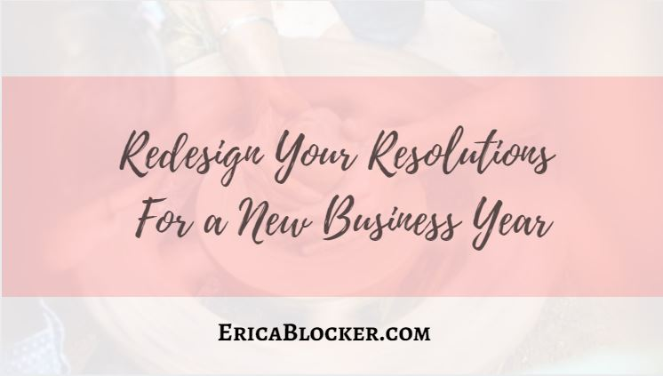 Redesign Your Resolutions for A New Business Year