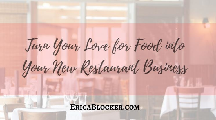 Turn Your Love for Food Into Your New Restaurant Business
