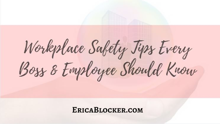 Workplace Safety Tips Every Boss & Employee Should Know