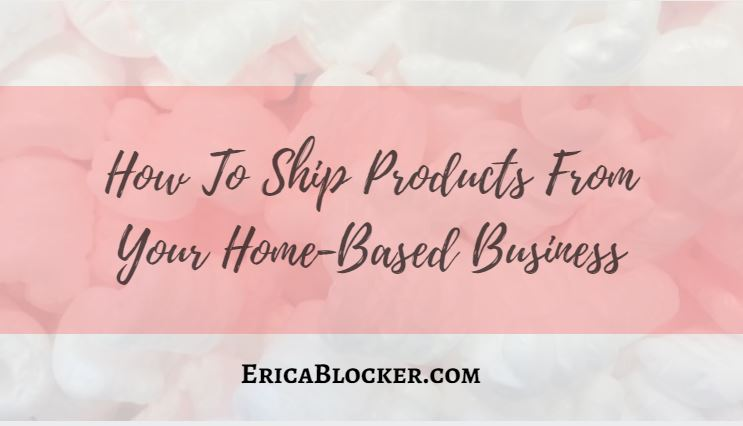 How To Ship Products From Your Home-Based Business