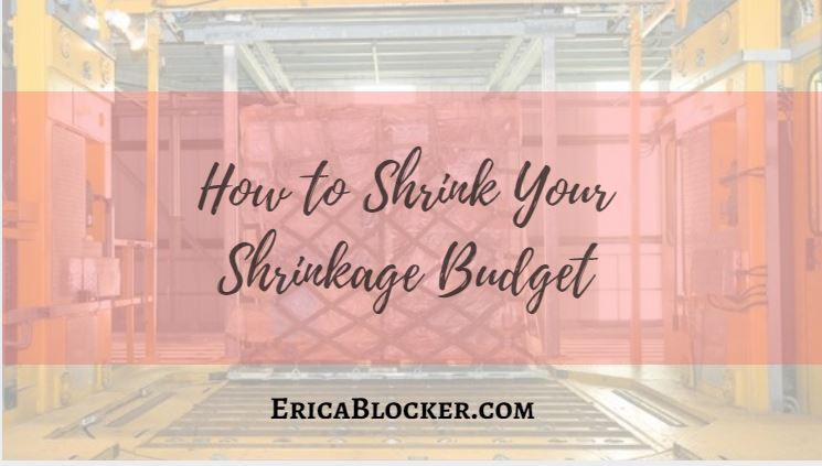 How To Shrink Your Shrinkage Budget
