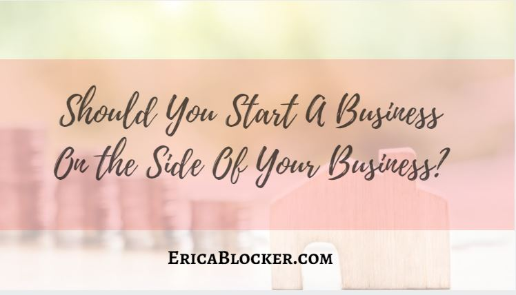 Should You Start A Business on the Side of Your Business?