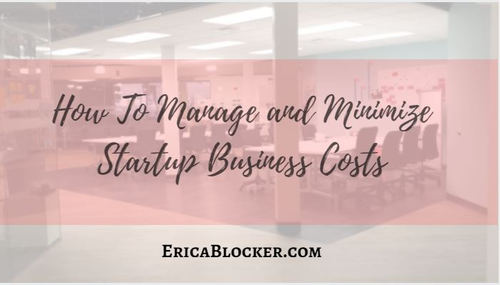 How To Manage & Minimize Startup Business Costs