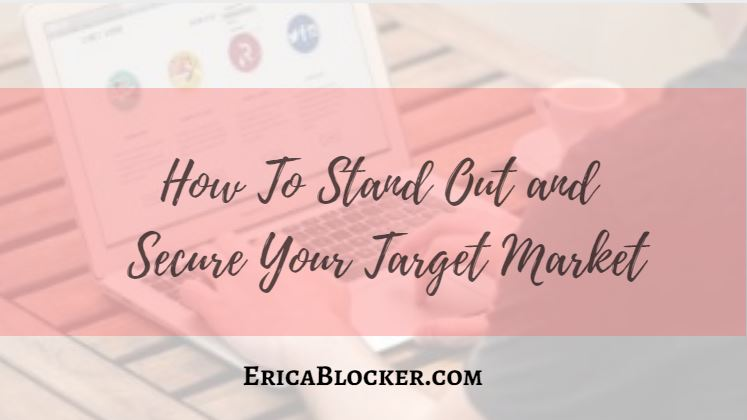 How To Stand Out and Secure Your Target Market