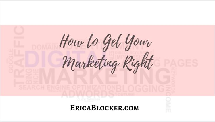 How To Get Your Marketing Right