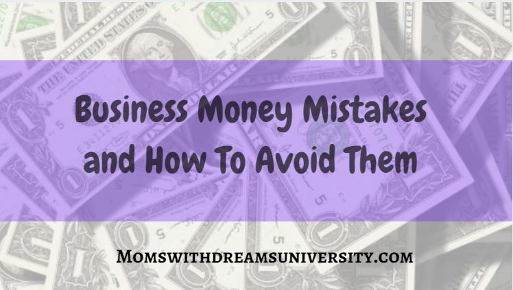 Business Money Mistakes and How to Avoid Them