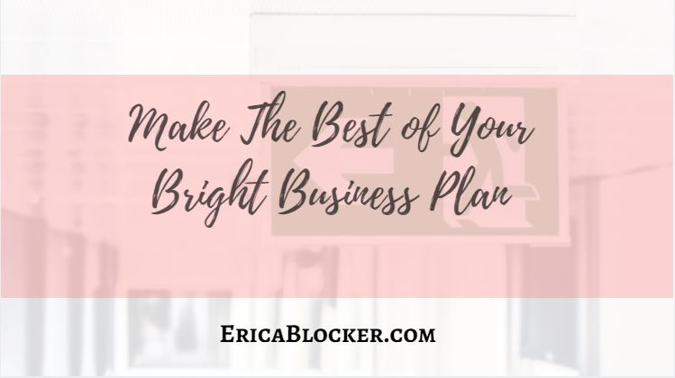 Make the Best of Your Bright Business Plan