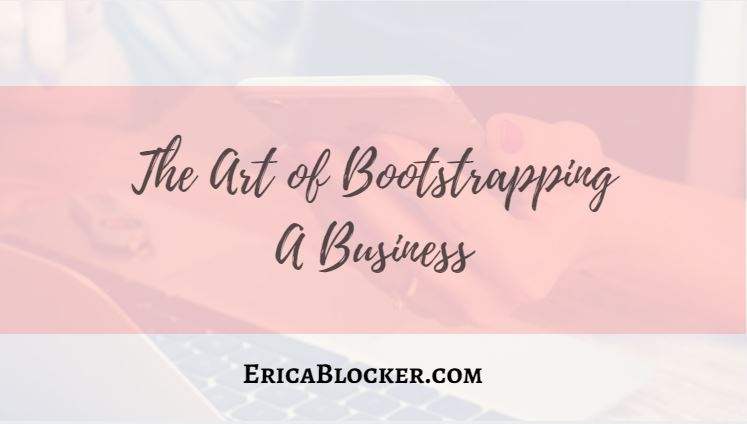 The Art of Bootstrapping A Business