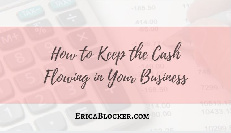 How To Keep the Cash Flowing in Your Business