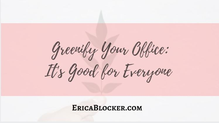 Greenify Your Office: It's Good for Everyone