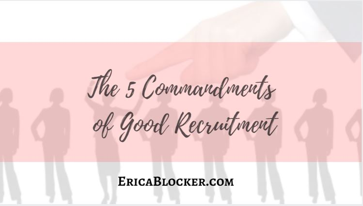 The 5 Commandments of Good Recruitment