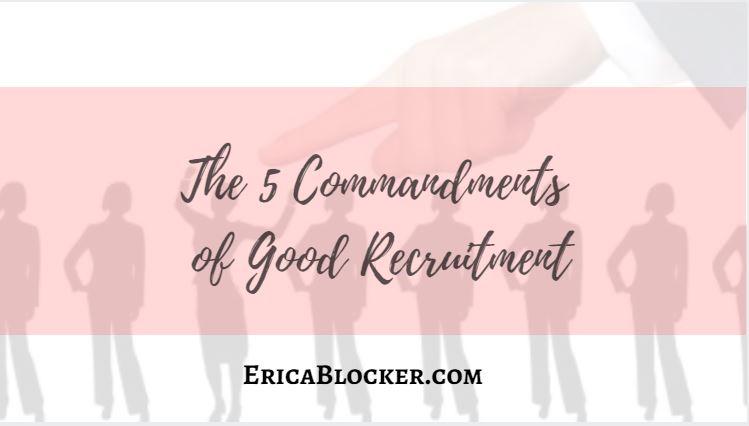 The 5 Commandments of Good Recruitment