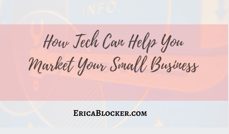 How Tech Can Help You Market Your Small Business