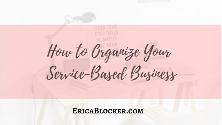 How To Organize Your Service-Based Business