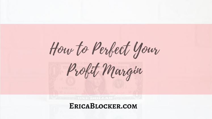 How to Perfect Your Profit Margin