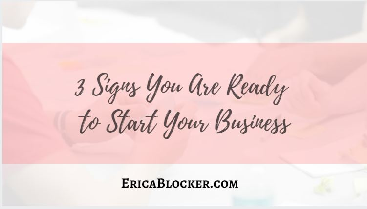 3 Signs You Are Ready to Start Your Business
