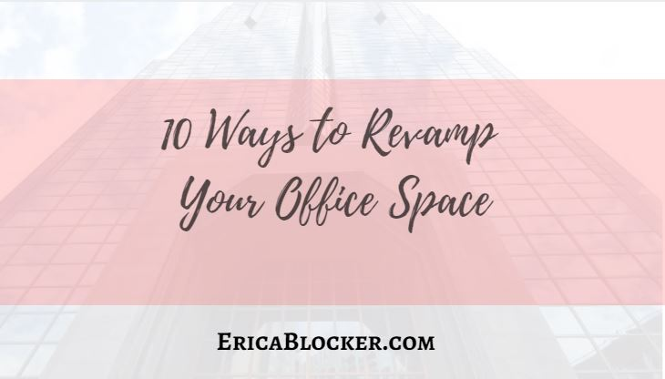 10 Ways to Revamp Your Office Space