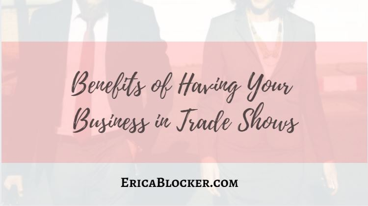 Benefits of Having Your Business in Trade Shows