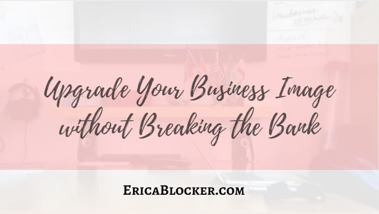 Upgrade Your Business Image without Breaking The Bank