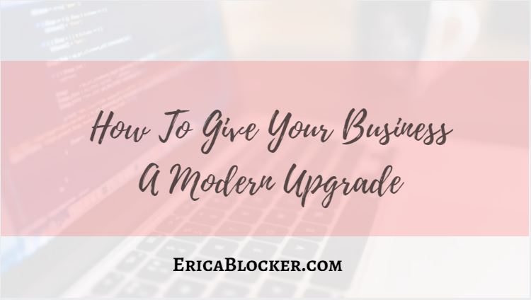 How To Give Your Business A Modern Upgrade
