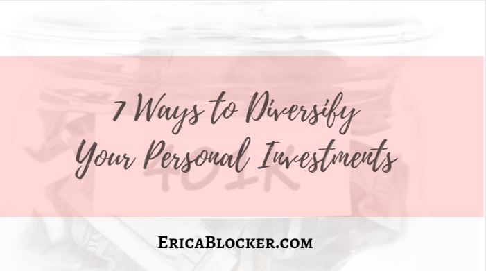 7 Ways to Diversify Your Personal Investments