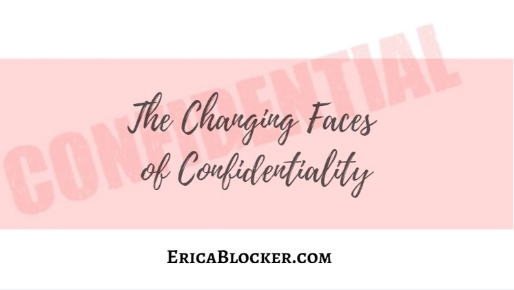 The Changing Faces of Confidentiality