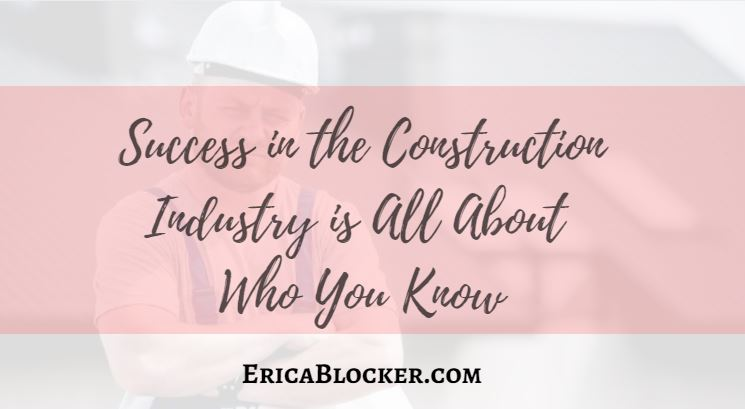 Success in the Construction Industry Is All about Who You Know