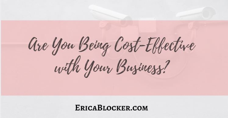 Are You Being Cost Effective with Your Business?