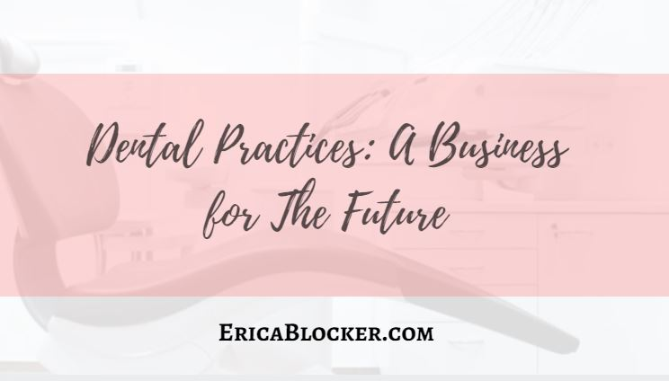 Dental Practices: A Business for The Future