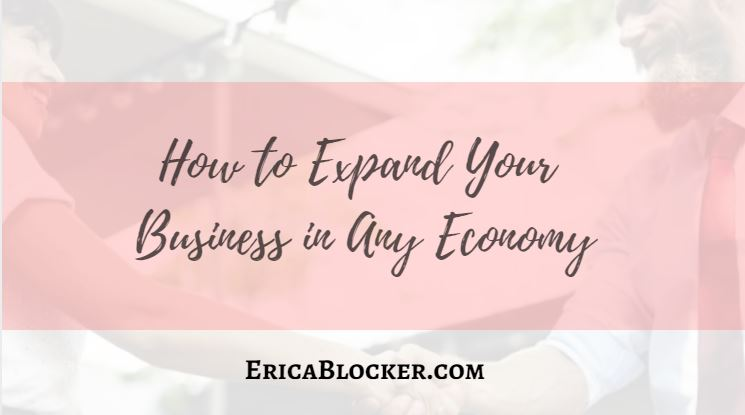 How to Expand Your Business in Any Economy
