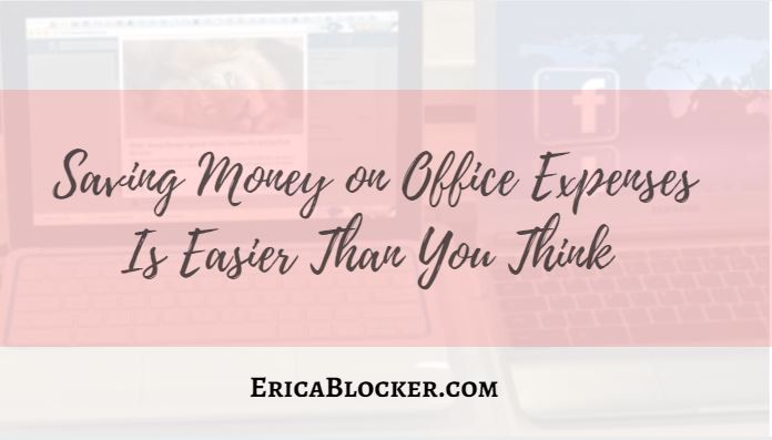 Saving Money on Office Expenses is Easier Than You Think