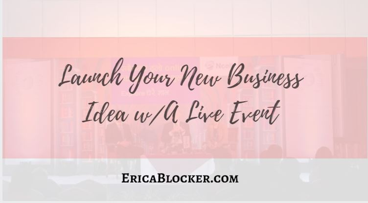 Launch Your New Business Idea with A Live Event