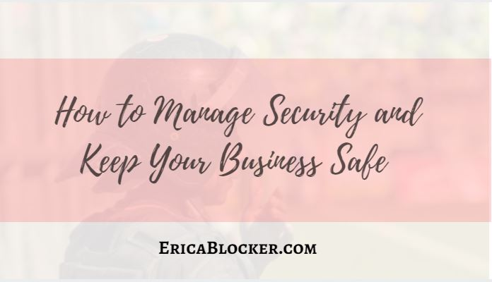 How To Manage Security and Keep Your Business Safe