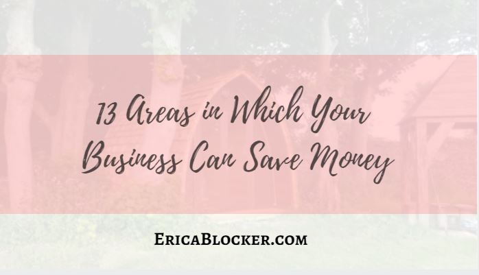 13 Areas in Which Your Business Can Save Money