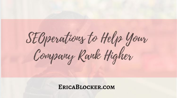 SEOperations to Help Your Company Rank Higher