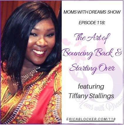 MWD 118: The Art of Bouncing Back & Starting Over w/Tiffany Stallings