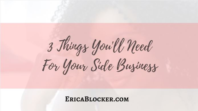 3 Things You'll Need For Your Side Business