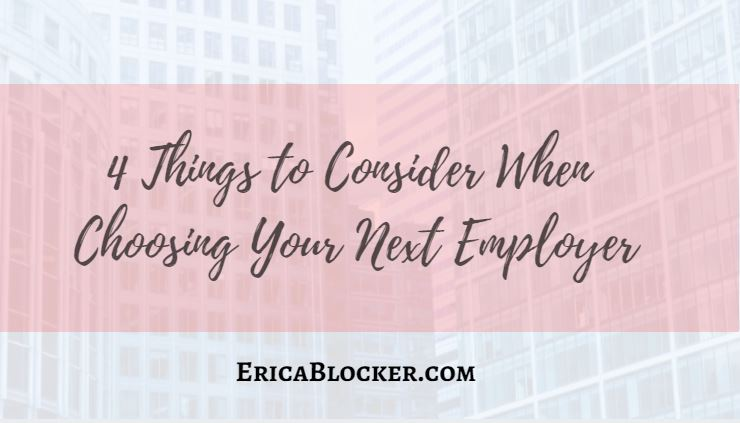 4 Things To Consider When Choosing Your Next Employer