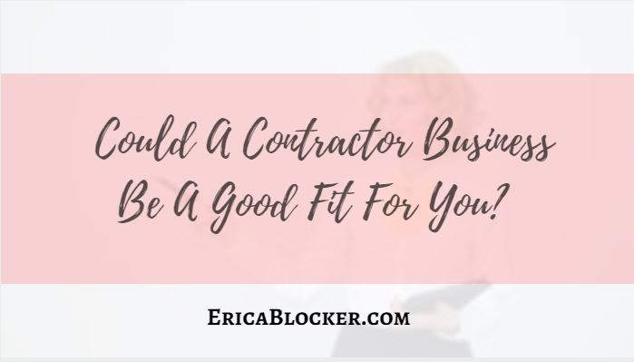 Could A Contractor Business Be A Good Fit For You?