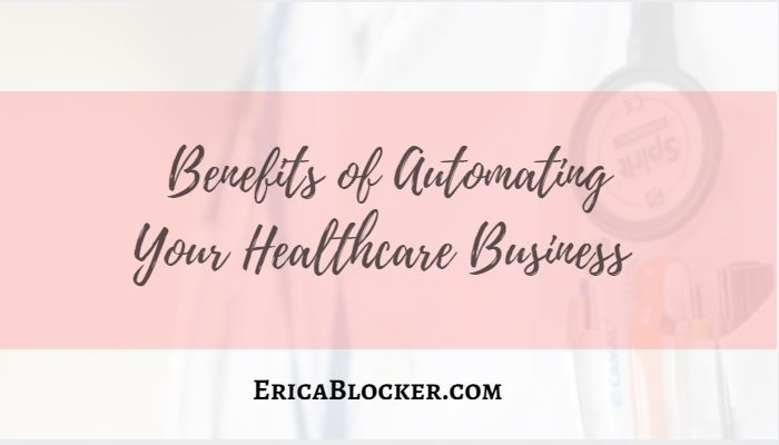 Benefits of Automating Your Healthcare Business