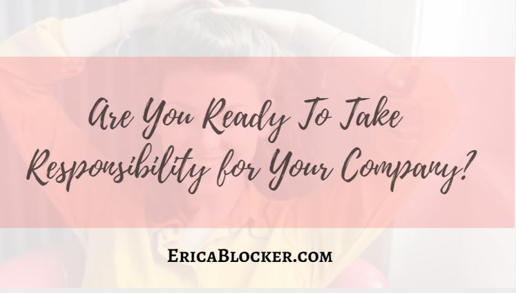 Are You Ready To Take Responsibility for Your Company?