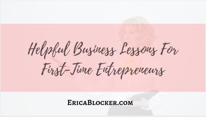 Helpful Business Lessons for First-Time Entrepreneurs