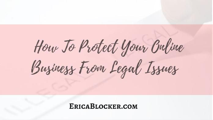 How To Protect Your Online Business From Legal Issues