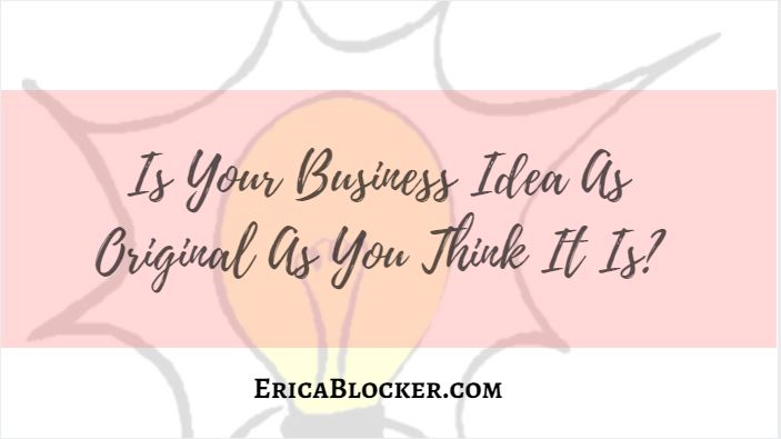 Is Your Business Idea As Original As You Think It Is?