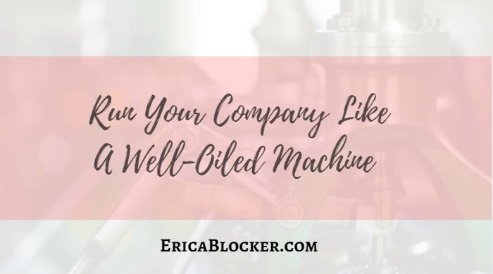 Run Your Company Like A Well-Oiled Machine