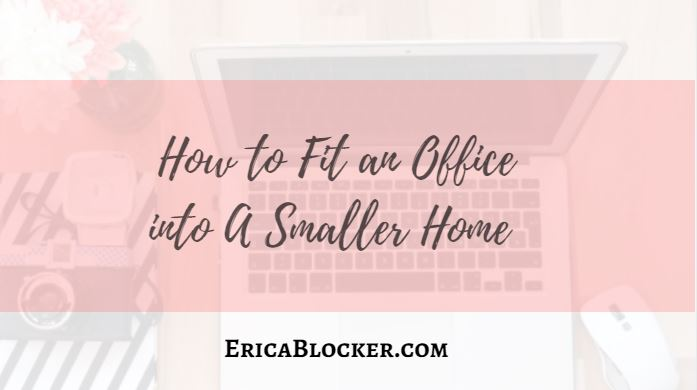 How To Fit An Office Into A Smaller Home