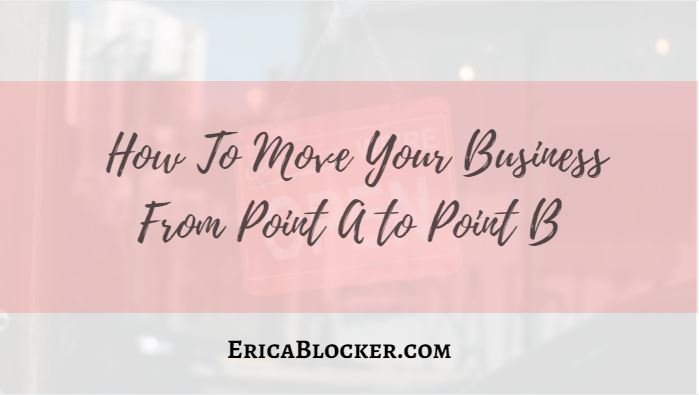 How To Move Your Business From Point A to Point B