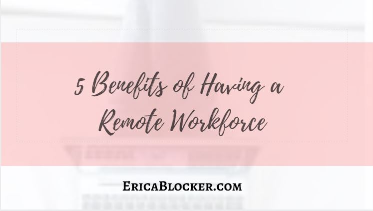 5 Benefits of Having a Remote Workforce