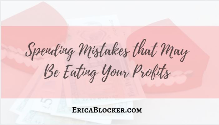 Spending Mistakes That May Be Eating Your Profits