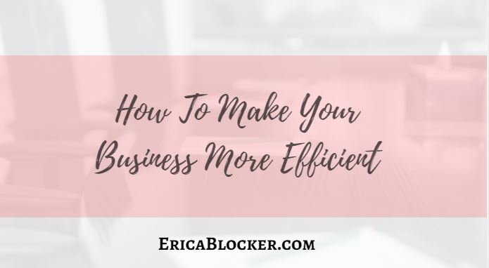 How To Make Your Business More Efficient
